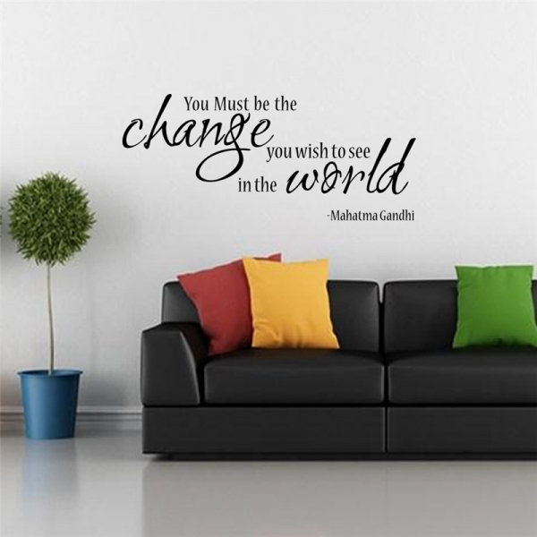 Stickere citate motivationale - You must be the change you want to see in the world
